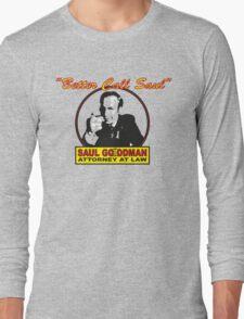 Better Call Saul!! Long Sleeve T-Shirt
