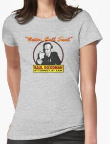 Better Call Saul!! Womens Fitted T-Shirt