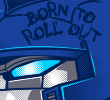 Born to Roll Out Sticker