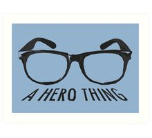 A super hero needs a disguise! Art Print