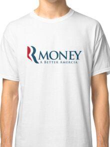 R-Money: A Better Amercia Classic T-Shirt