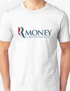 R-Money: A Better Amercia Unisex T-Shirt