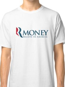 R-Money: Believe in Amercia Classic T-Shirt