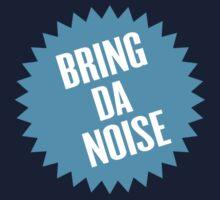 Bring da noise Kids Tee