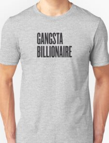 Gangsta billionaire T-Shirt