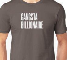 Gangsta billionaire Unisex T-Shirt