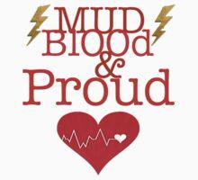 """Mud Blood and Proud""  Kids Tee"