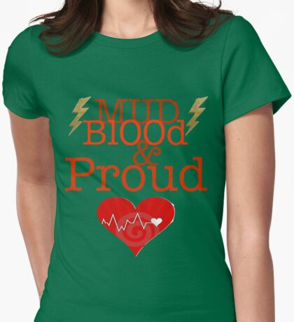 """Mud Blood and Proud""  Womens Fitted T-Shirt"