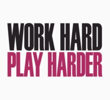 Work hard play harder Kids Clothes