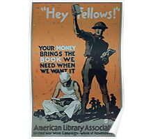 Hey fellows! Your money brings the book we need when we want it American Library Association United War Work Campaign Week of November 11 1918 Poster