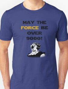 May the force be...over 9000! T-Shirt