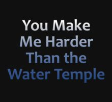 You Make Me Harder Than the Water Temple by StillLoading