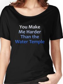 You Make Me Harder Than the Water Temple Women's Relaxed Fit T-Shirt
