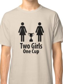 Two Girls One Cup - Parody Classic T-Shirt