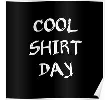 cool shirt day Poster