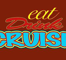 Eat Drink Cruise in Eight Colours! by ChasSinklier