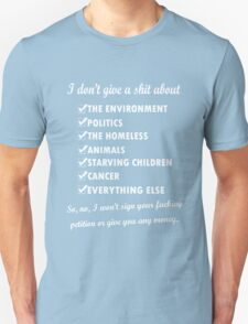 I dont give a shit about the environment politics the homeless T-Shirt