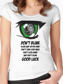 Don't Blink. Good Luck. Women's Fitted Scoop T-Shirt