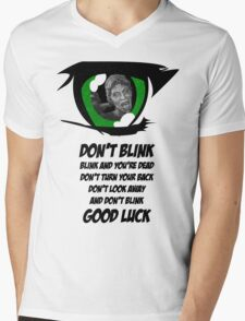 Don't Blink. Good Luck. Mens V-Neck T-Shirt