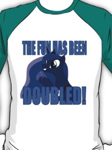 The Fun Has Been Doubled! T-Shirt