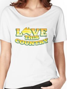 Aussie Australian map LOVE THIS COUNTRY! Women's Relaxed Fit T-Shirt