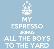My espresso brings all the boys to the yard Baby Tee