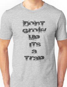 Dont Grow Up It's A Trap T-Shirt