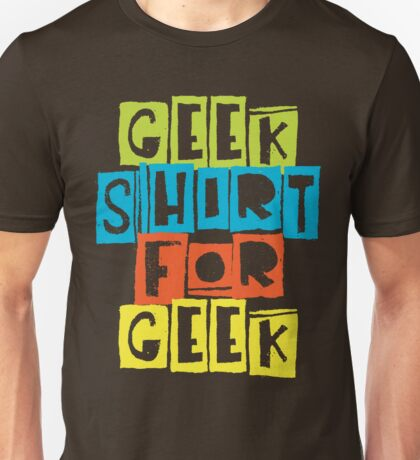 Geek Shirt For Geek T-Shirt