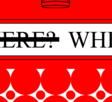 The question isn't where... Sticker