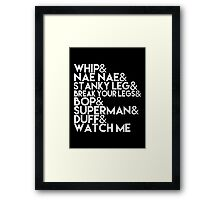 Watch Me | Whip and Nae Nae Typography Framed Print