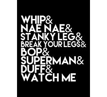Watch Me | Whip and Nae Nae Typography Photographic Print