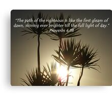 """Proverbs 4:18""  by Carter L. Shepard Canvas Print"