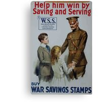 Help him win by saving and serving Buy War Savings Stamps 002 2 Canvas Print