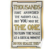Thousands have answered the nations call but you may be the one to turn the scale at a critical moment Do you realize this Poster