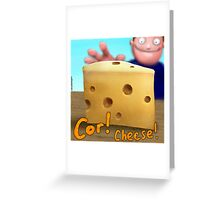 Cor! Cheese Greeting Card
