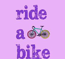 Ride a bike by Michelle Singer