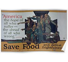 America the hope of all who suffer the dread of all who wrong Whittier Save food and defeat frightfulness1 Poster