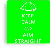 Keep Calm and Aim Straight Canvas Print