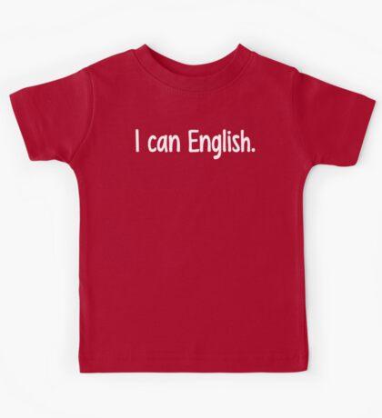 I can English. Kids Tee