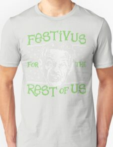 A Festivus for the Rest of Us T-Shirt