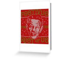 A Festivus for the Rest of Us Greeting Card