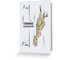 Terminal Velociraptor Greeting Card