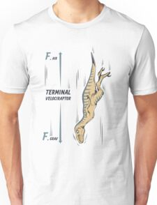 Terminal Velociraptor Unisex T-Shirt