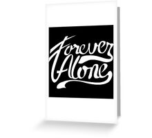 Forever Alone Typography Greeting Card