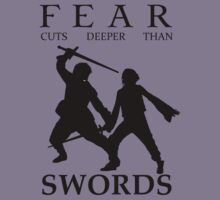 Fear cuts deeper than Swords by PineappleBunny