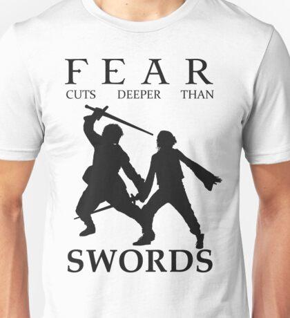 Fear cuts deeper than Swords Unisex T-Shirt