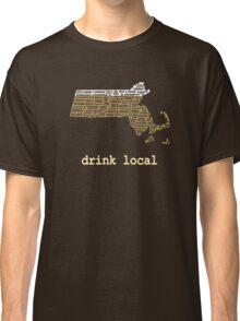 Drink Local - Massachusetts Beer Shirt Classic T-Shirt