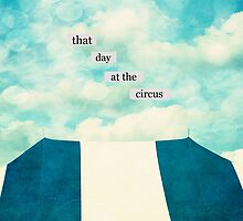 that day at the circus by beverlylefevre