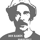 Don Ramon Forever! by Mind Sync Dream Factory