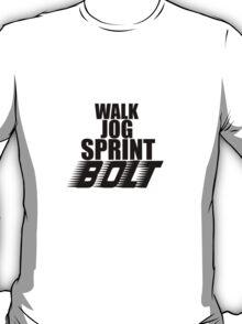 Walk, Jog, Sprint, BOLT! T-Shirt